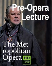 Met Opera Pre-Performance Lecture
