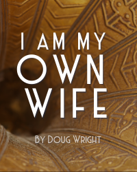 poster for I AM MY OWN WIFE by Doug Wright